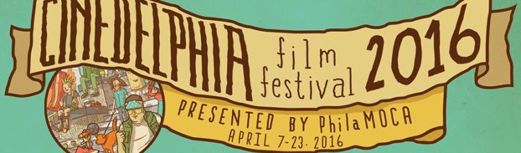 The 4 Films You Absolutely MUST SEE at the Cinedelphia Film Festival