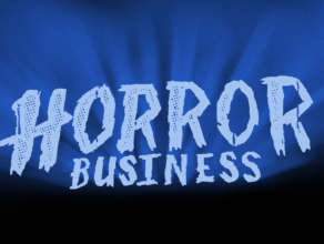 HORROR BUSINESS Episode 8: Welcome To Horror Business, MF'ers, or: This Is What It Sounds Like When Liam And Justin Cry