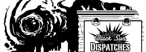 Black Sun Dispatches Episode 23: Kaiju, Pt. 2