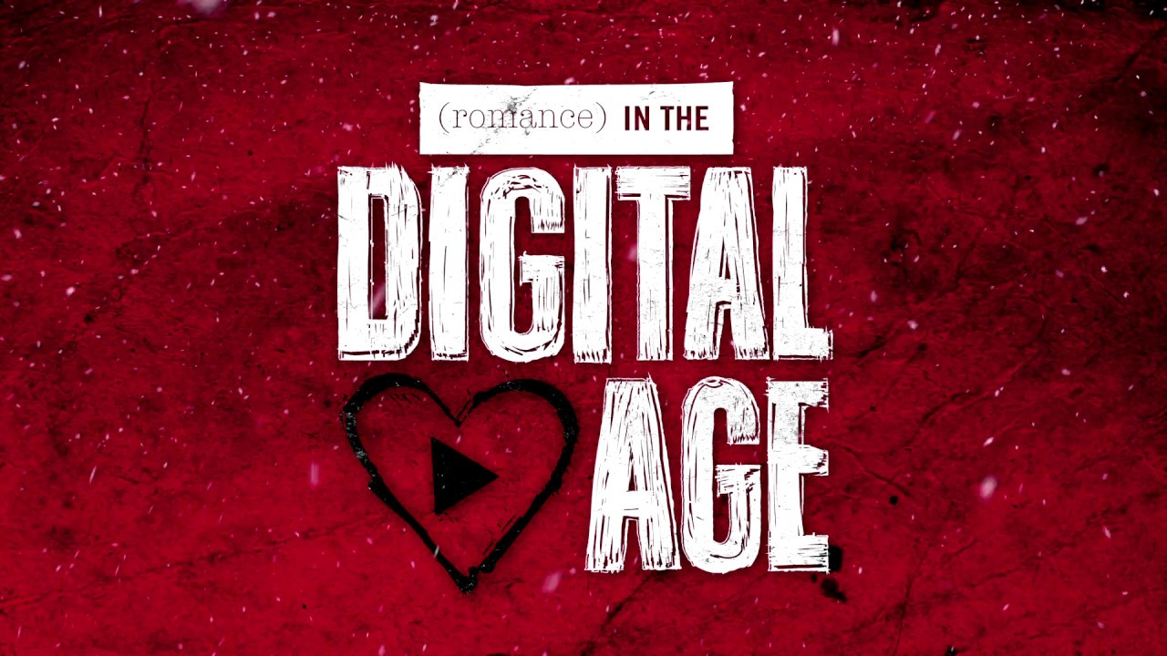 Romance In The Digital Age