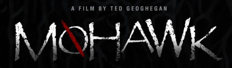 Director Ted Geoghegan on 'Mohawk' & film festivals