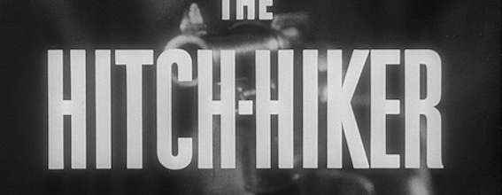 WOMEN IN HORROR MONTH: Ida Lupino and THE HITCH-HIKER