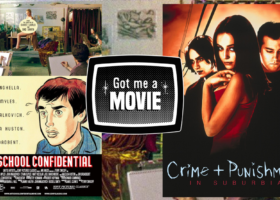 GOT ME A MOVIE Episode 10: Art School Punishment in Suburbia