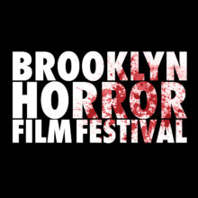 BROOKLYN HORROR FILM FESTIVAL kicks off its fourth year this week