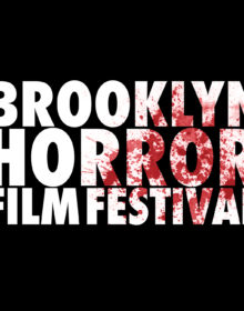 The Brooklyn Horror Film Festival is On the Way Next Month!