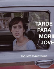 Festival Round-Up: TOO LATE TO DIE YOUNG (2018, dir. Dominga Sotomayor)
