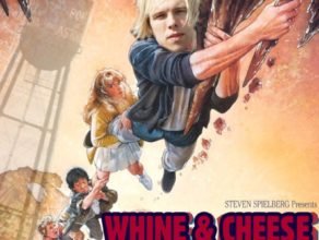 WHINE & CHEESE 15: SO LONG, ASTORIA / THE GOONIES