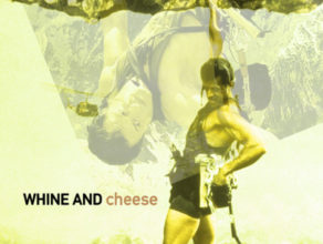 WHINE & CHEESE 43: KICKIN SERIOUS ARSE